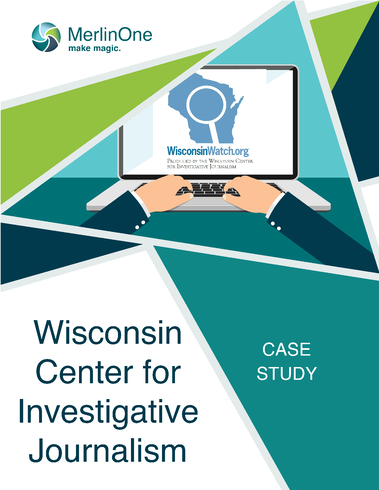 Wisconsin Center for Investigative Journalism Case Study Cover